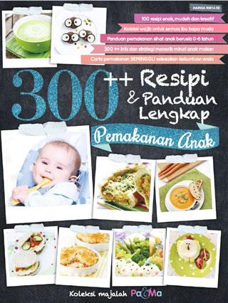 300 Resipi & Panduan Lengkap Pemakanan Anak - By Koleksi majalah pa&ma
