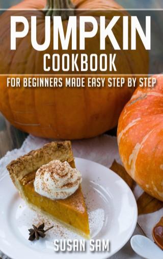 PUMPKIN-COOKBOOK-FOR-BEGINNERS-MADE-EASY-STEP-BY-STEP-BOOK-1-หน้าปก-ookbee