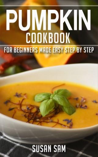 หน้าปก-pumpkin-cookbook-for-beginners-made-easy-step-by-step-book-3-ookbee