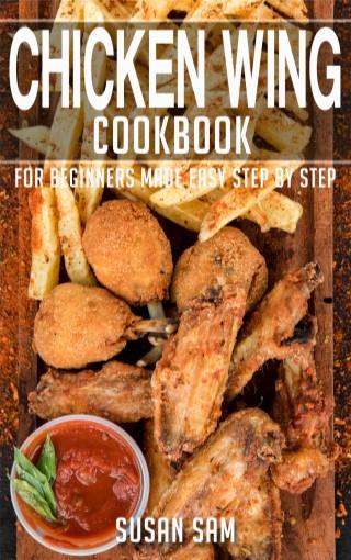 หน้าปก-chicken-wing-cookbook-for-beginners-made-easy-step-by-step-book-2-ookbee